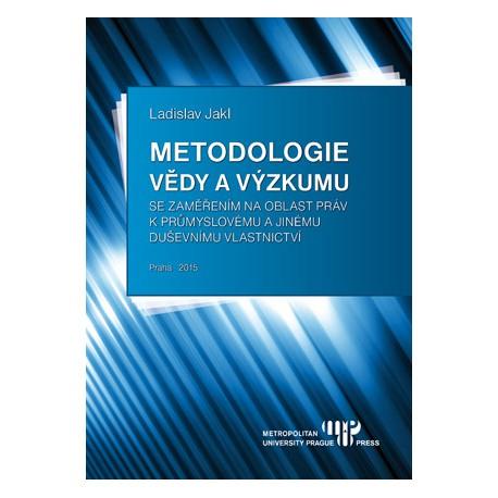 Metodologie vědy a výzkumu se zaměřením na oblast práv k průmyslovému a jinému duševnímu vlastnictví
