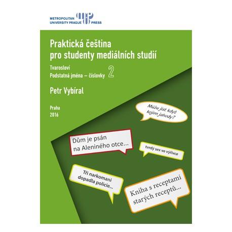 Praktická čeština pro studenty mediálních studií 2: tvarosloví, podstatná jména - číslovky
