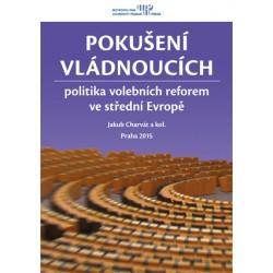 Pokušení vládnoucích: politika volebních reforem ve střední Evropě