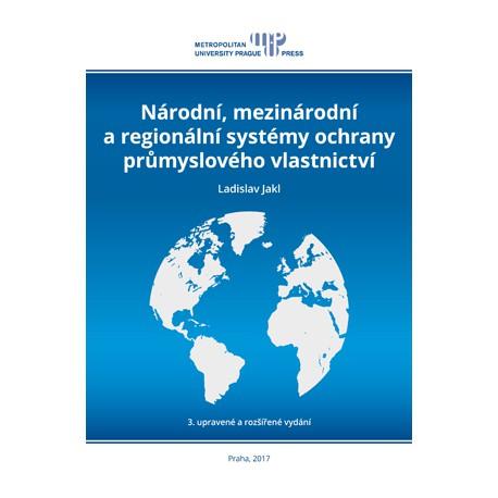 Národní, mezinárodní a regionální systémy ochrany průmyslového vlastnictví, 3. upravené a rozšířené vydání