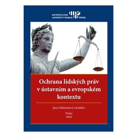 Ochrana lidských práv v ústavním a evropském kontextu