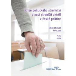 Krize politického stranictví a noví straničtí aktéři v české politice
