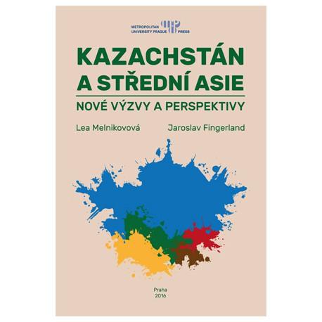 Kazachstán a Střední Asie: nové výzvy a perspektivy