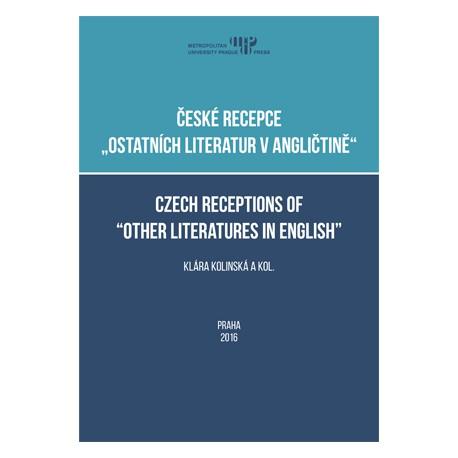 """České recepce """"ostatních literatur v angličtině"""" - Czech receptions of """"other literatures in English"""""""