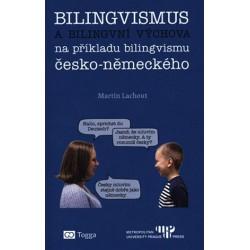 Bilingvismus a bilingvní výchova na příkladu bilingvismu česko-německého
