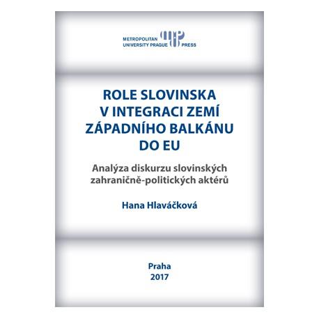Role Slovinska v integraci zemí západního Balkánu do EU : analýza diskurzu slovinských zahraničně-politických aktérů