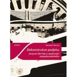 Dekonstrukce podpisu : Jacques Derrida a opakování neopakovatelného