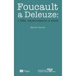 Foucault a Deleuze : o těle, experimentu a etice