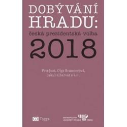 Dobývání Hradu : česká prezidentská volba 2018