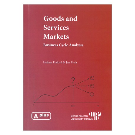 Goods and services markets : business cycle analysis