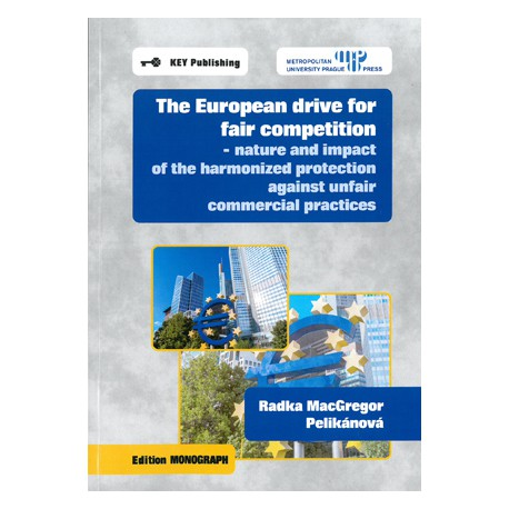 European drive for fair competition - nature and impact of the harmonized protection against unfair commerical practices