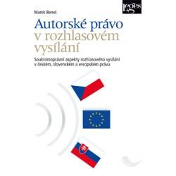Autorské právo v rozhlasovém vysílání : soukromoprávní aspekty rozhlasového vysílání v českém, slovenském a evropském právu