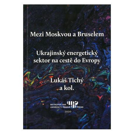 Mezi Moskvou a Bruselem. Ukrajinský energetický sektor na cestě do Evropy