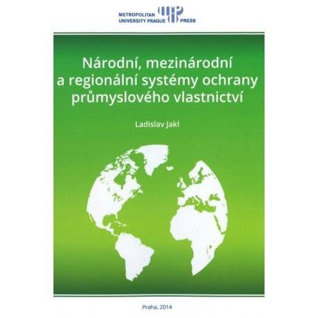 Národní, mezinárodní a regionální systémy ochrany průmyslového vlastnictví