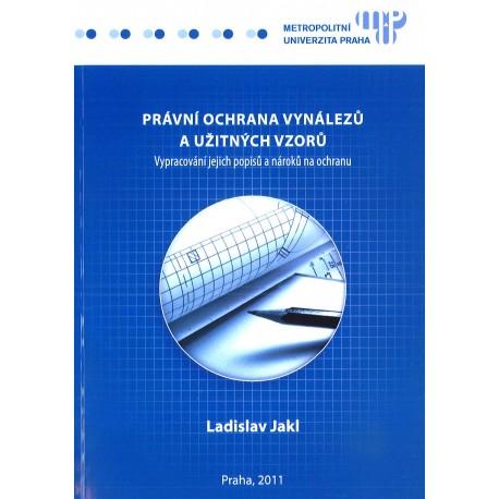 Právní ochrana vynálezů a užitných vzorů (Vypracování jejich popisů a nároků na ochranu) 2. vyd.